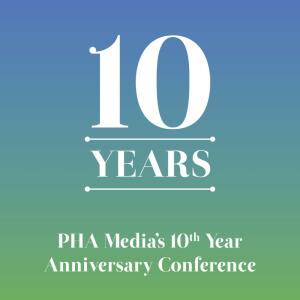 The PHA Group 10 Year Anniversary Conference