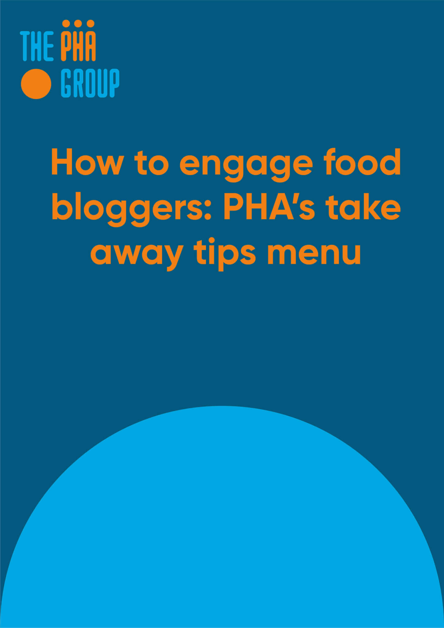 How to engage food bloggers: The PHA Group's take away tips menu