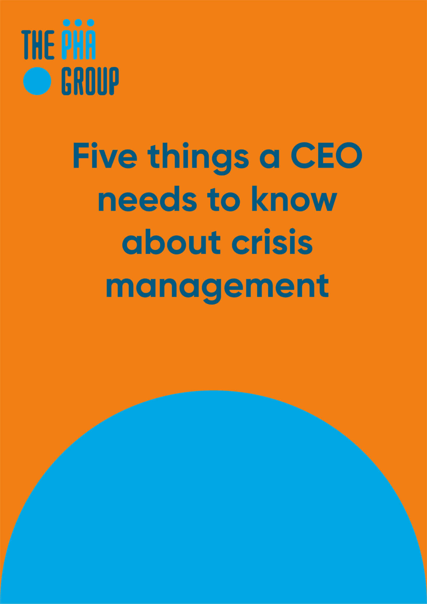 Five things a CEO needs to know about crisis management