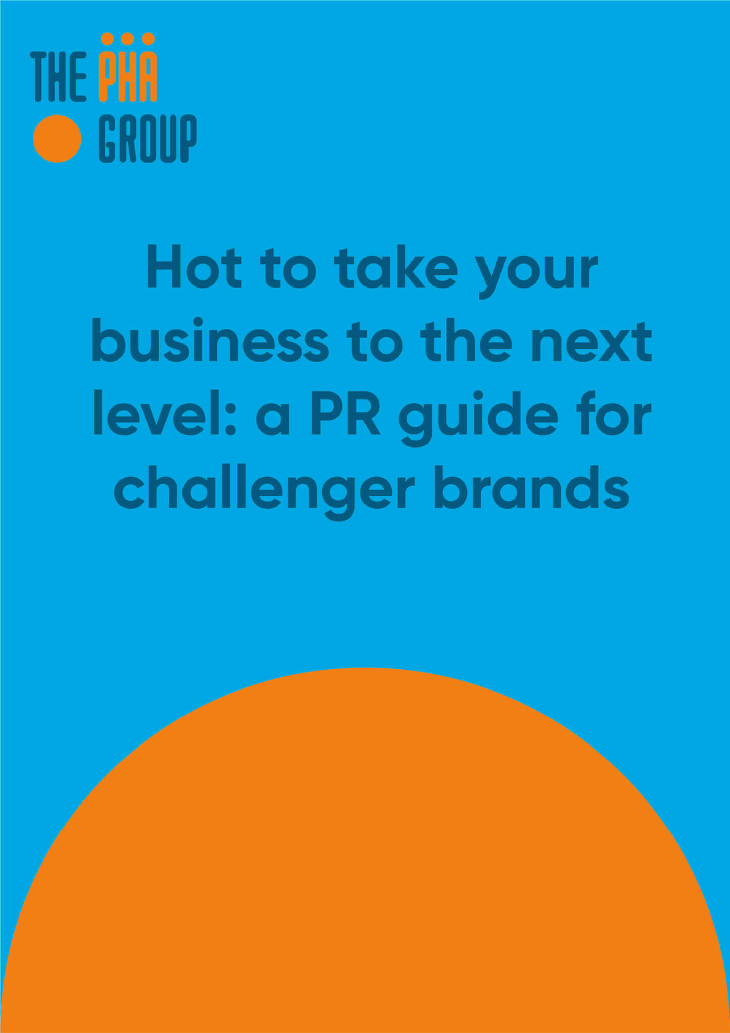 How to take your business to the next level: a PR guide for challenger brands