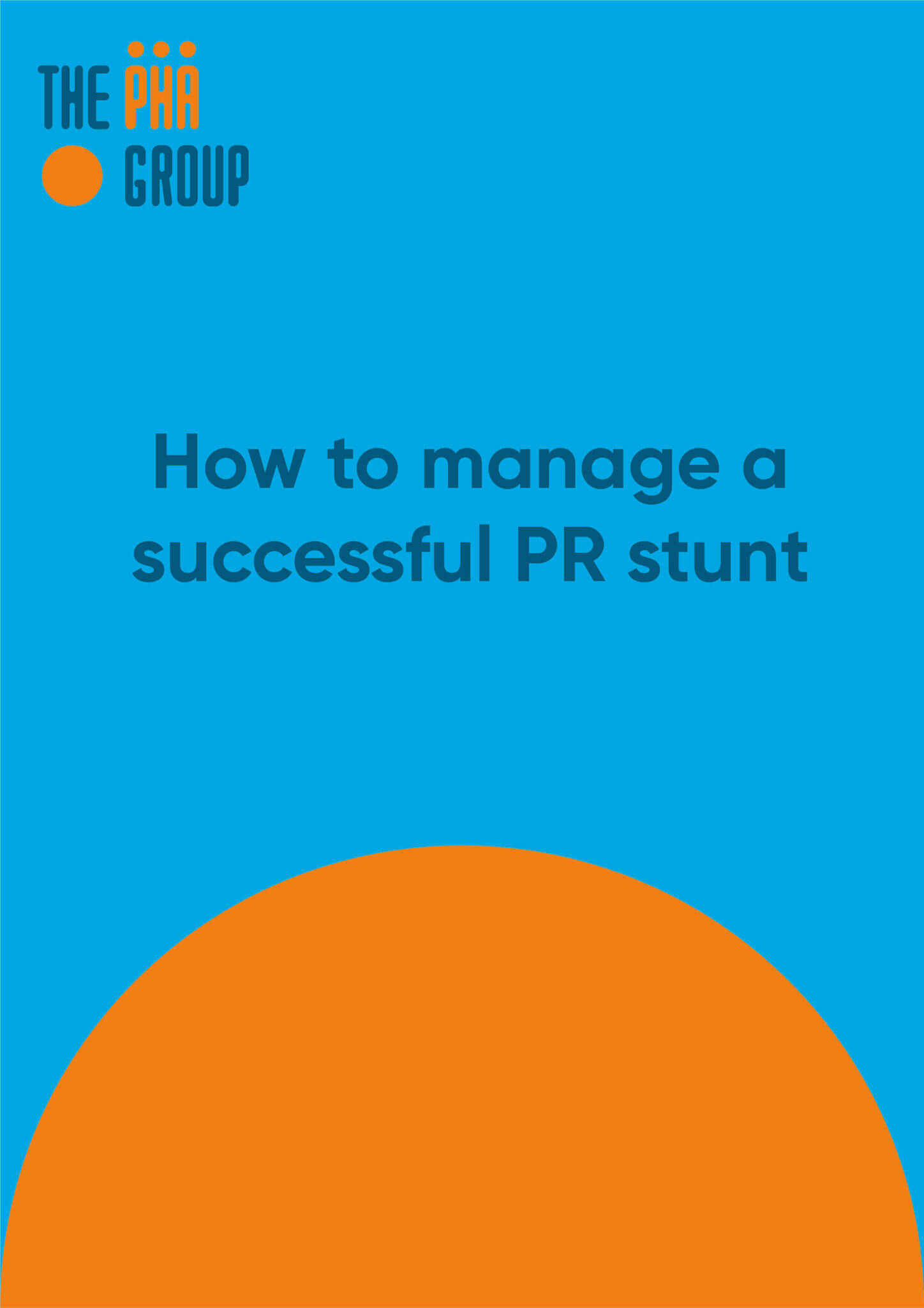 How to manage a successful PR stunt