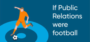 If public relations were football