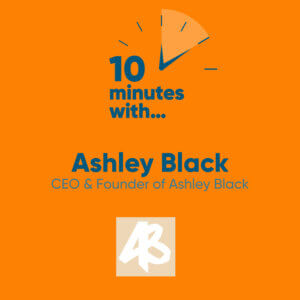 Ten minutes with Ashley Black podcast banner
