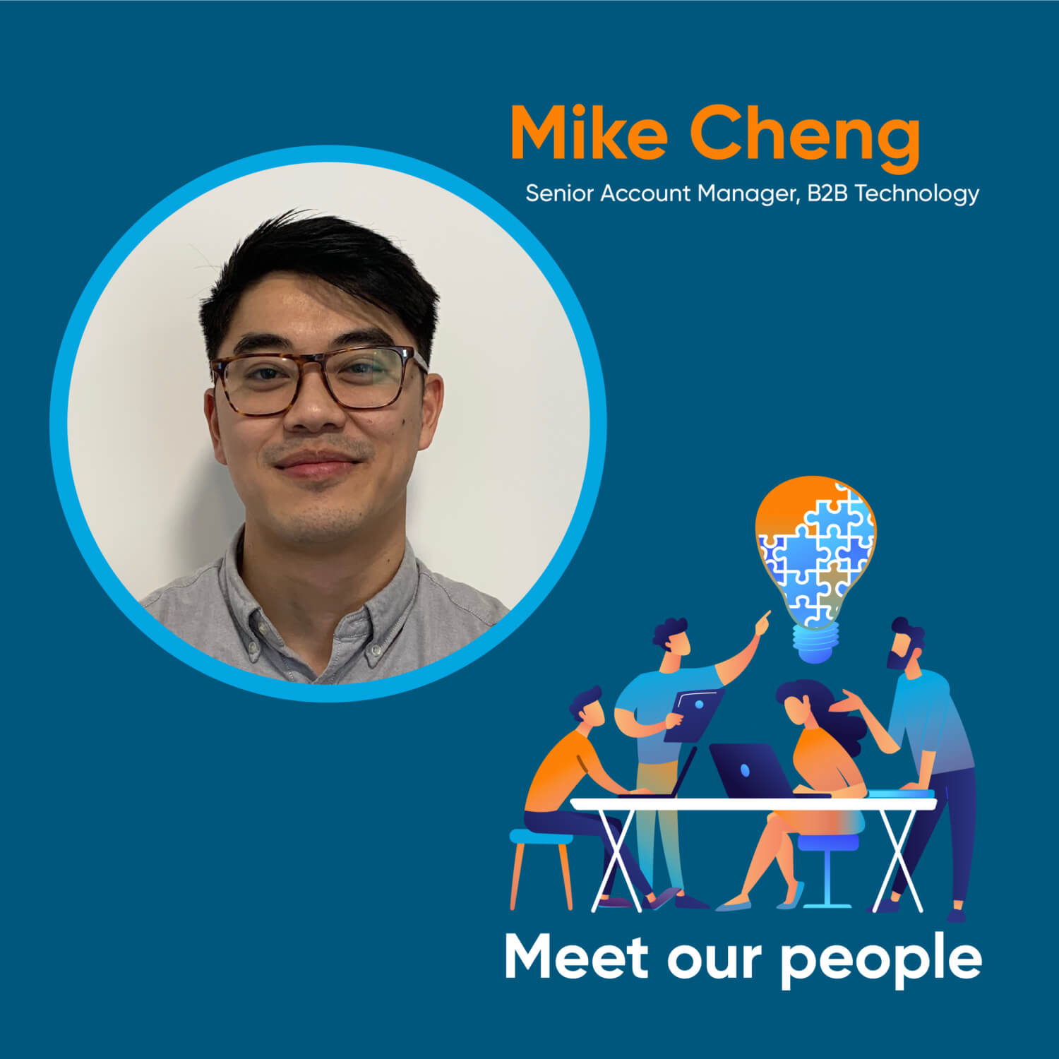 Meet our people, Mike Cheng Senior Account Manager Technology