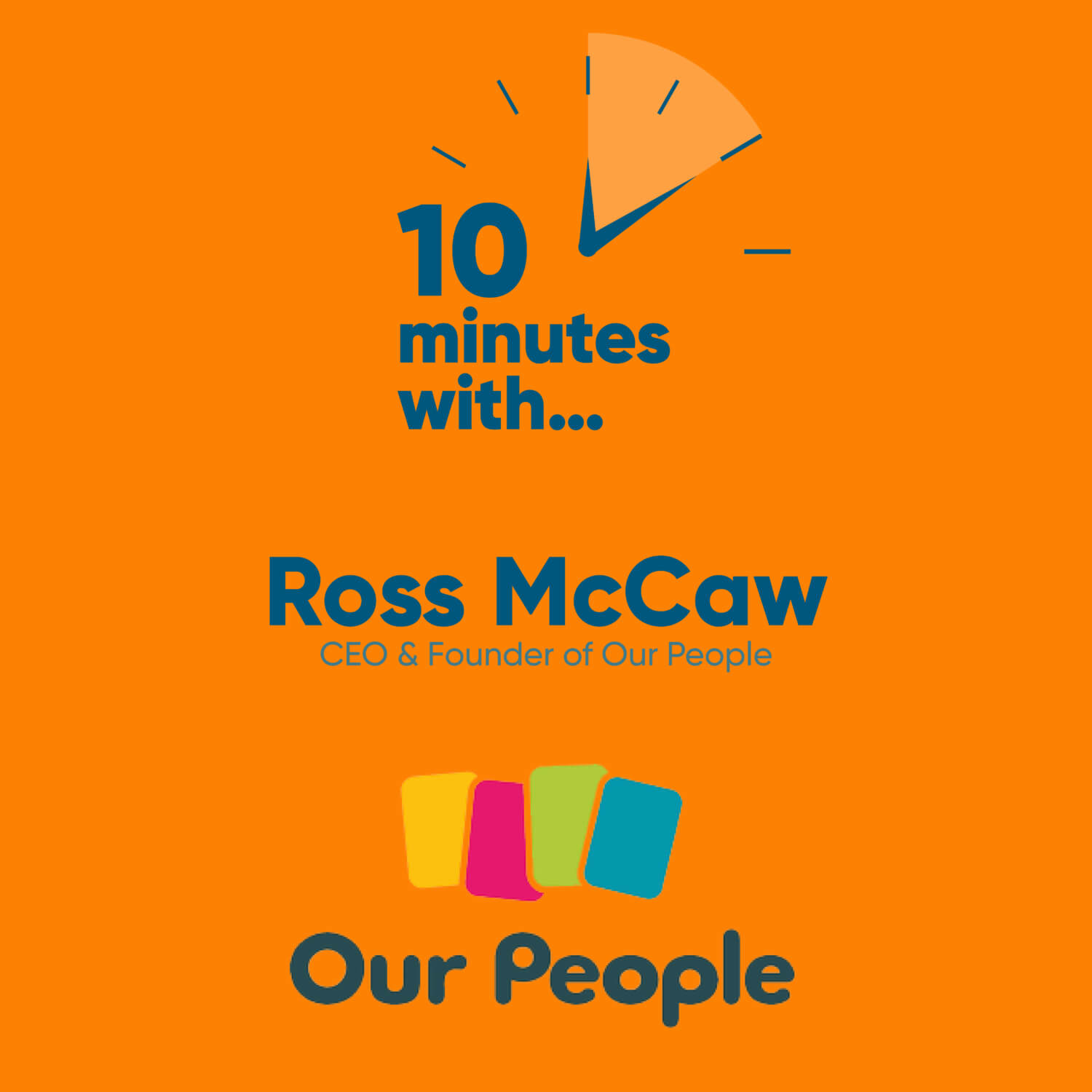 Ten Minutes With Ross McCaw, Founder & CEO of Our People