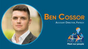Ben Cossor, Account Director Fintech