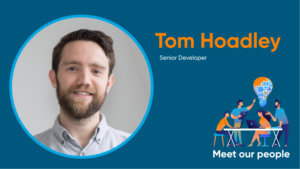 Meet our people; Tom Hoadley