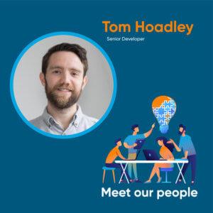 Meet our people; Tom Hoadley