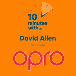 OPRO Ten Minutes With... David Allen