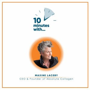 Maxine Laceby , 10 Minutes with...
